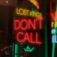 Canción 'Don't Call' interpretada por Lost Kings