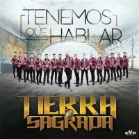 Canción 'Tenemos Que Hablar' interpretada por Banda Tierra Sagrada