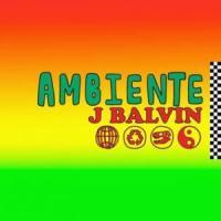 Canción 'Ambiente' interpretada por J Balvin