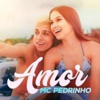 Canción 'Amor' interpretada por MC Pedrinho