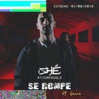 Canción 'Se Rompe' interpretada por Shé