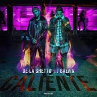 Canción 'Caliente' interpretada por De La Ghetto