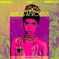 'Adiós Afrodita' de Alvaro Diaz