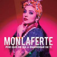 Canción 'Por qué me fui a enamorar de ti' interpretada por Mon Laferte