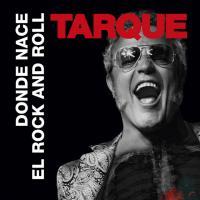 Dónde Nace El Rock and Roll - Tarque