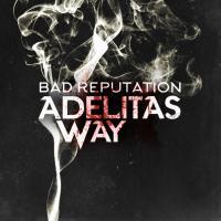 'Bad Reputation' de Adelitas Way