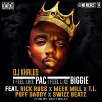 I FEEL LIKE PAC / I FEEL LIKE BIGGIE letra DJ KHALED