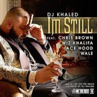 I'M STILL letra DJ KHALED