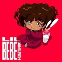 Canción 'Lil Bebe' interpretada por DaniLeigh