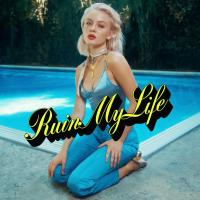 Canción 'Ruin My Life' interpretada por Zara Larsson