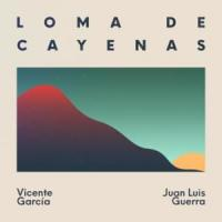 Canción 'Loma de Cayenas' interpretada por Vicente García