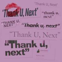 Canción 'Thank U, Next' interpretada por Ariana Grande