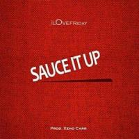 SAUCE IT UP letra ILOVEFRIDAY