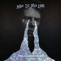 Canción 'Who Do You Love' interpretada por The Chainsmokers