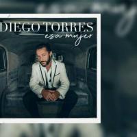 Canción 'Esa Mujer' interpretada por Diego Torres