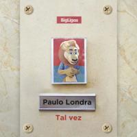 TAL VEZ letra PAULO LONDRA