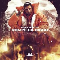 Canción 'Rompe La Disco' interpretada por Omar Montes