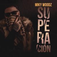 'Superación' de Miky Woodz