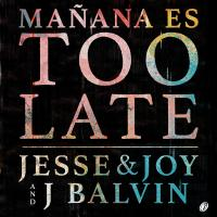 Canción 'Mañana Es Too Late' interpretada por Jesse y Joy