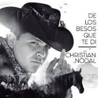 'De Los Besos Que Te Di' de Christian Nodal