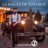 Canción 'La Magia De Tus Ojos' interpretada por Joss Favela