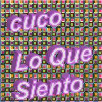 Canción 'Lo Que Siento Por Ti' interpretada por CUCO