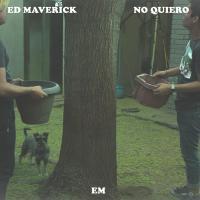 Canción 'No Quiero' interpretada por Ed Maverick