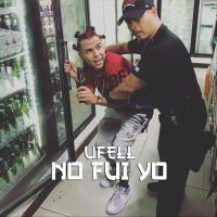 Canción 'No fui yo' interpretada por Ufell