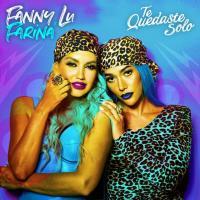 Canción 'Te Quedaste Solo' interpretada por Fanny Lu