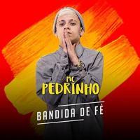 BANDIDA DE FÉ letra MC PEDRINHO