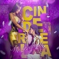 Canción 'Cinderela' interpretada por MC Pedrinho