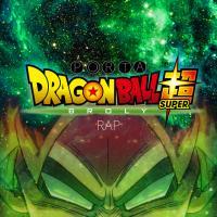 DRAGON BALL SUPER BROLY RAP letra PORTA