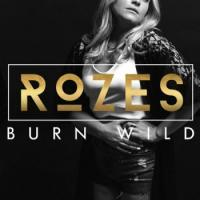 Canción 'Burn Wild' interpretada por Rozes