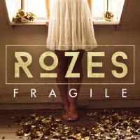 Canción 'Fragile' interpretada por Rozes