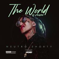 Canción 'The World Is Mine' interpretada por Neutro Shorty Daddy
