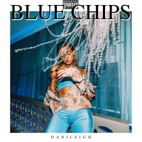 BLUE CHIPS letra DANILEIGH