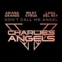 DON'T CALL ME ANGEL letra ARIANA GRANDE