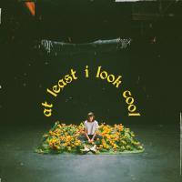 Canción 'At least i look cool' interpretada por Sasha Sloan