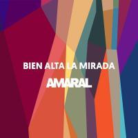 BIEN ALTA LA MIRADA letra AMARAL
