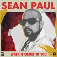 WHEN IT COMES TO YOU letra SEAN PAUL