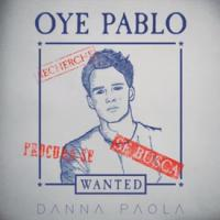 OYE PABLO letra DANNA PAOLA
