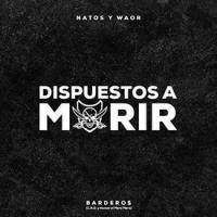 Canción 'Dispuestos A Morir' interpretada por Natos y Waor