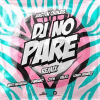 Canción 'Dj No Pare Remix' interpretada por Justin Quiles