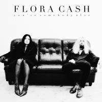 YOU'RE SOMEBODY ELSE letra FLORA CASH