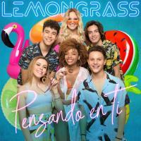 Canción 'Pensando En Ti' interpretada por LemonGrass