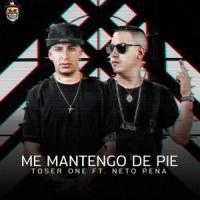Me Mantengo De Pie - Toser One
