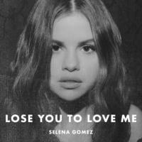 LOSE YOU TO LOVE ME letra SELENA GOMEZ