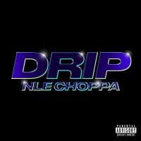 Letra Drip NLE Choppa