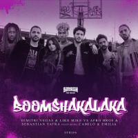 Boomshakalaka - Dimitri Vegas & Like Mike