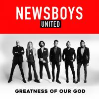 Canción 'Greatness of Our God' interpretada por Newsboys